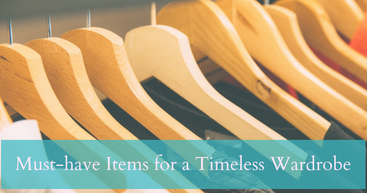 Must-have Items for a Timeless Wardrobe