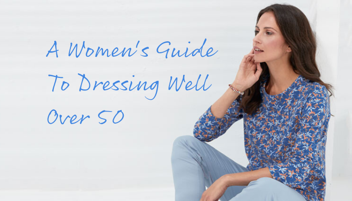 A Women's Guide To Dressing Well Over 50-1
